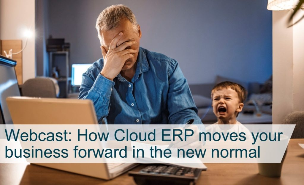 Webcast: How Cloud ERP moves your business forward in the new normal